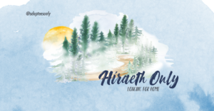 Hiraeth Only: Longing For Home