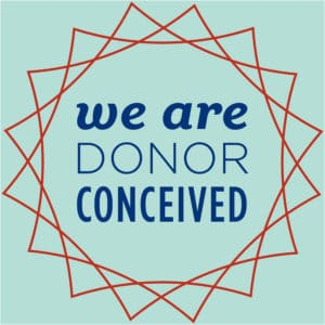 We Are Donor Conceived